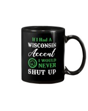 IF I HAD A WISCONSIN ACCENT I WOULD NEVER SHUT UP Mug thumbnail