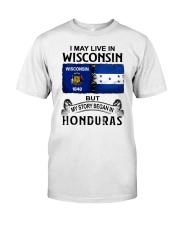 LIVE IN WISCONSIN BEGAN IN HONDURAS Classic T-Shirt tile