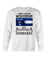 LIVE IN WISCONSIN BEGAN IN HONDURAS Crewneck Sweatshirt thumbnail
