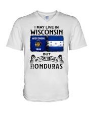 LIVE IN WISCONSIN BEGAN IN HONDURAS V-Neck T-Shirt thumbnail