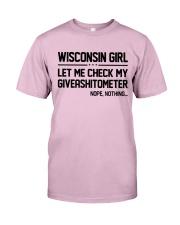 WISCONSIN GIRL LET ME CHECK MY GIVERASHITOMETER Classic T-Shirt thumbnail