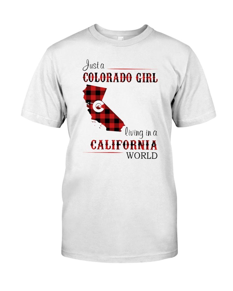 COLORADO GIRL LIVING IN CALIFORNIA WORLD Classic T-Shirt