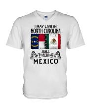 LIVE IN NORTH CAROLINA BEGAN IN MEXICO V-Neck T-Shirt thumbnail