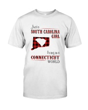 SOUTH CAROLINA GIRL LIVING IN CONNECTICUT WORLD Classic T-Shirt front