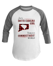 SOUTH CAROLINA GIRL LIVING IN CONNECTICUT WORLD Baseball Tee thumbnail