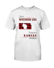 WISCONSIN GIRL LIVING IN KANSAS WORLD Classic T-Shirt front