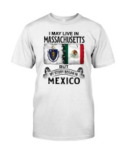 LIVE IN MASSACHUSETTS BEGAN IN MEXICO Classic T-Shirt tile