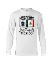 LIVE IN MASSACHUSETTS BEGAN IN MEXICO Long Sleeve Tee thumbnail