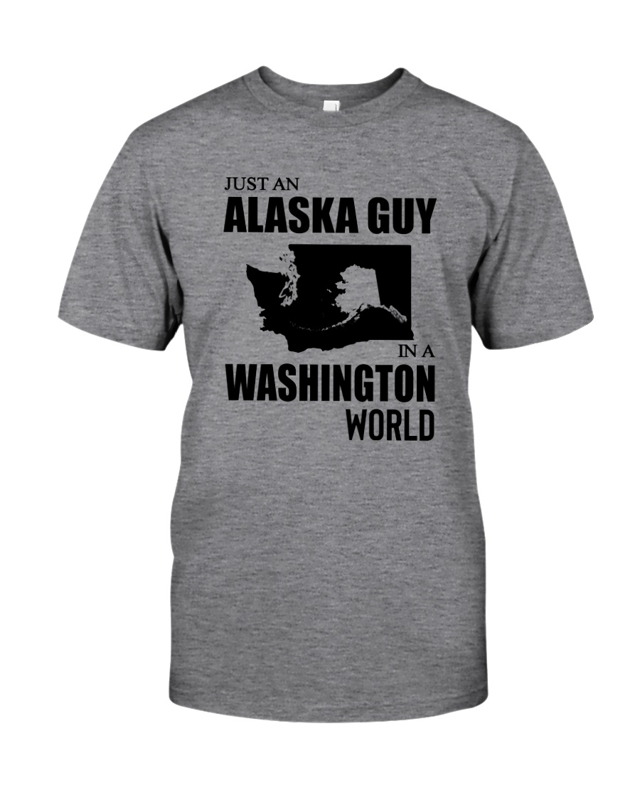 JUST AN ALASKA GUY IN A WASHINGTON WORLD Classic T-Shirt