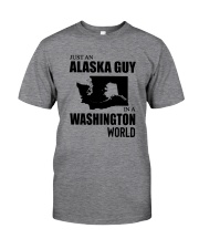 JUST AN ALASKA GUY IN A WASHINGTON WORLD Classic T-Shirt front