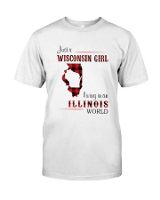WISCONSIN GIRL LIVING IN ILLINOIS WORLD Classic T-Shirt front
