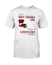 WEST VIRGINIA GIRL LIVING IN LOUISIANA WORLD Classic T-Shirt front