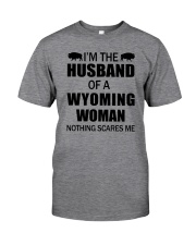 I'M THE HUSBAND OF A WYOMING WOMAN Classic T-Shirt front
