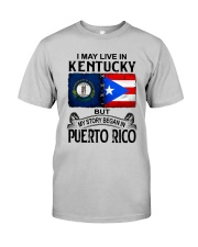LIVE IN KENTUCKY BEGAN IN PUERTO RICO Classic T-Shirt front