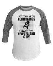 NEW ZEALAND GUY LIFE TOOK TO NETHERLANDS Baseball Tee thumbnail