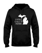 MICHIGAN I STILL CALL IT HOME Hooded Sweatshirt thumbnail
