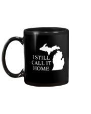 MICHIGAN I STILL CALL IT HOME Mug back