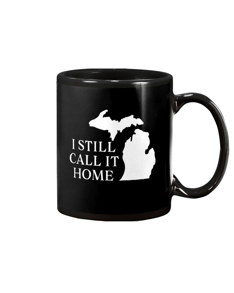 MICHIGAN I STILL CALL IT HOME Mug