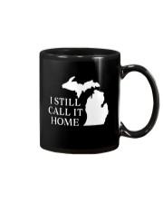 MICHIGAN I STILL CALL IT HOME Mug front