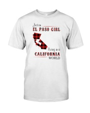 EL PASO GIRL LIVING IN CALIFORNIA WORLD Classic T-Shirt front