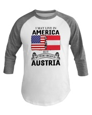 LIVE IN AMERICA BEGAN IN AUSTRIA ROOT WOMEN Baseball Tee thumbnail