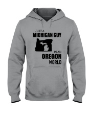 JUST A MICHIGAN GUY IN AN OREGON WORLD Hooded Sweatshirt thumbnail