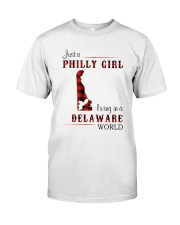 PHILLY GIRL LIVING IN DELAWARE WORLD Classic T-Shirt front