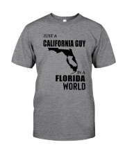 JUST A CALIFORNIA GUY IN A FLORIDA WORLD Classic T-Shirt front
