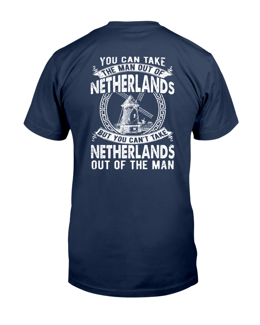 NETHERLANDS YOU CAN'T TAKE OUT OF THE MAN Classic T-Shirt