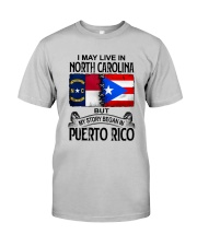 LIVE IN NORTH CAROLINA BEGAN IN PUERTO RICO Classic T-Shirt front