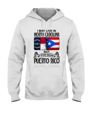 LIVE IN NORTH CAROLINA BEGAN IN PUERTO RICO Hooded Sweatshirt thumbnail