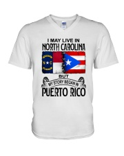 LIVE IN NORTH CAROLINA BEGAN IN PUERTO RICO V-Neck T-Shirt thumbnail