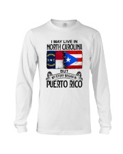 LIVE IN NORTH CAROLINA BEGAN IN PUERTO RICO Long Sleeve Tee thumbnail