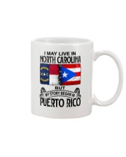 LIVE IN NORTH CAROLINA BEGAN IN PUERTO RICO Mug thumbnail