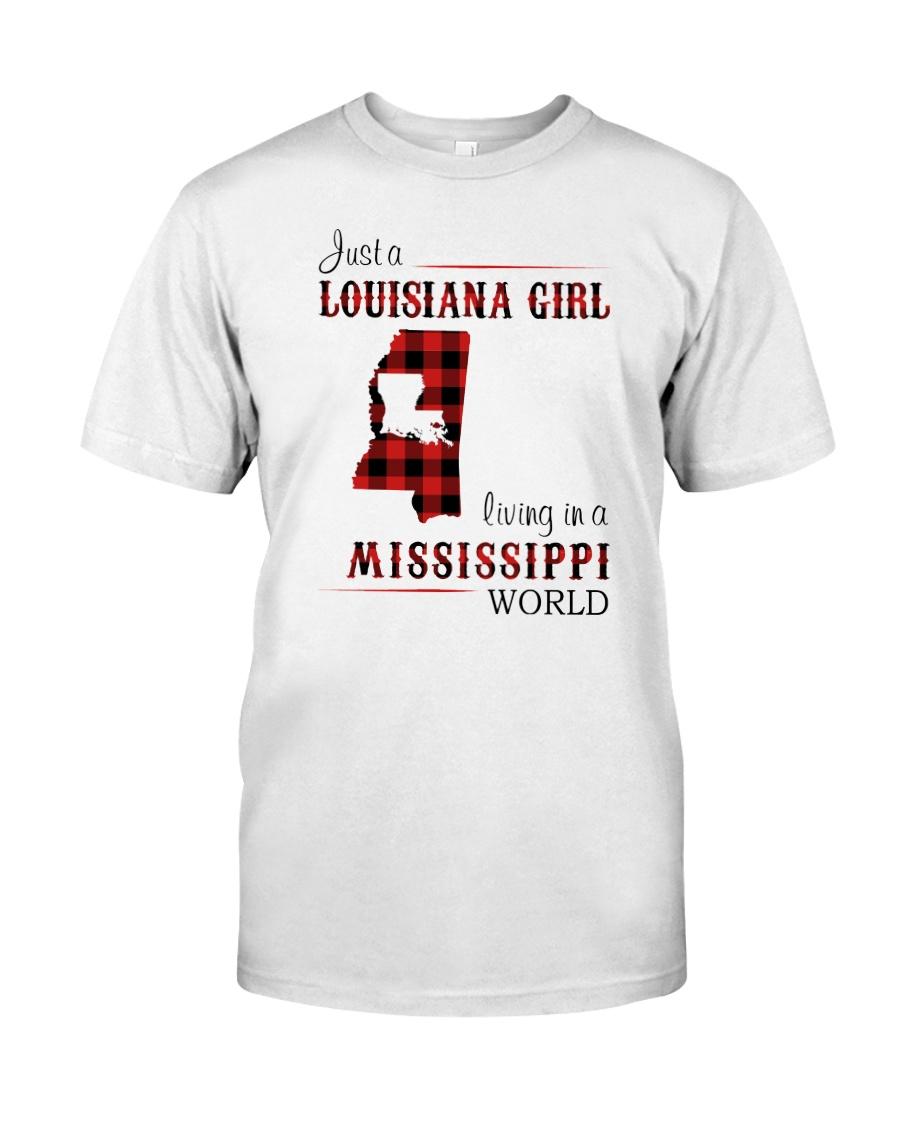 LOUISIANA GIRL LIVING IN MISSISSIPPI WORLD Classic T-Shirt