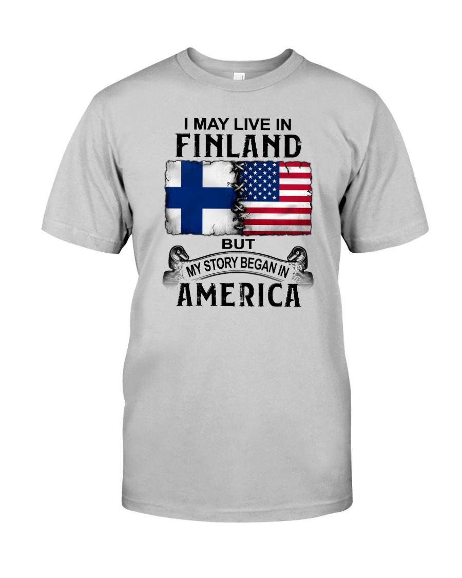 LIVE IN FINLAND BEGAN IN AMERICA Classic T-Shirt