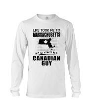 CANADIAN GUY LIFE TOOK TO MASSACHUSETTS Long Sleeve Tee thumbnail