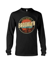 I WAS MADE IN BROOKLYN A LONG TIME AGO Long Sleeve Tee thumbnail