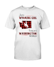 WYOMING GIRL LIVING IN WASHINGTON WORLD Classic T-Shirt front