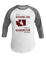 WYOMING GIRL LIVING IN WASHINGTON WORLD Baseball Tee thumbnail