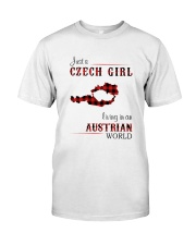 CZECH GIRL LIVING IN AUSTRIAN WORLD Classic T-Shirt front
