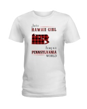 HAWAII GIRL LIVING IN PENNSYLVANIA WORLD Ladies T-Shirt thumbnail