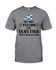 I'M NOT YELLING I'M SCOTTISH Classic T-Shirt thumbnail