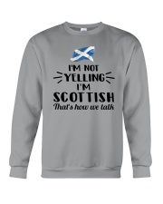 I'M NOT YELLING I'M SCOTTISH Crewneck Sweatshirt thumbnail