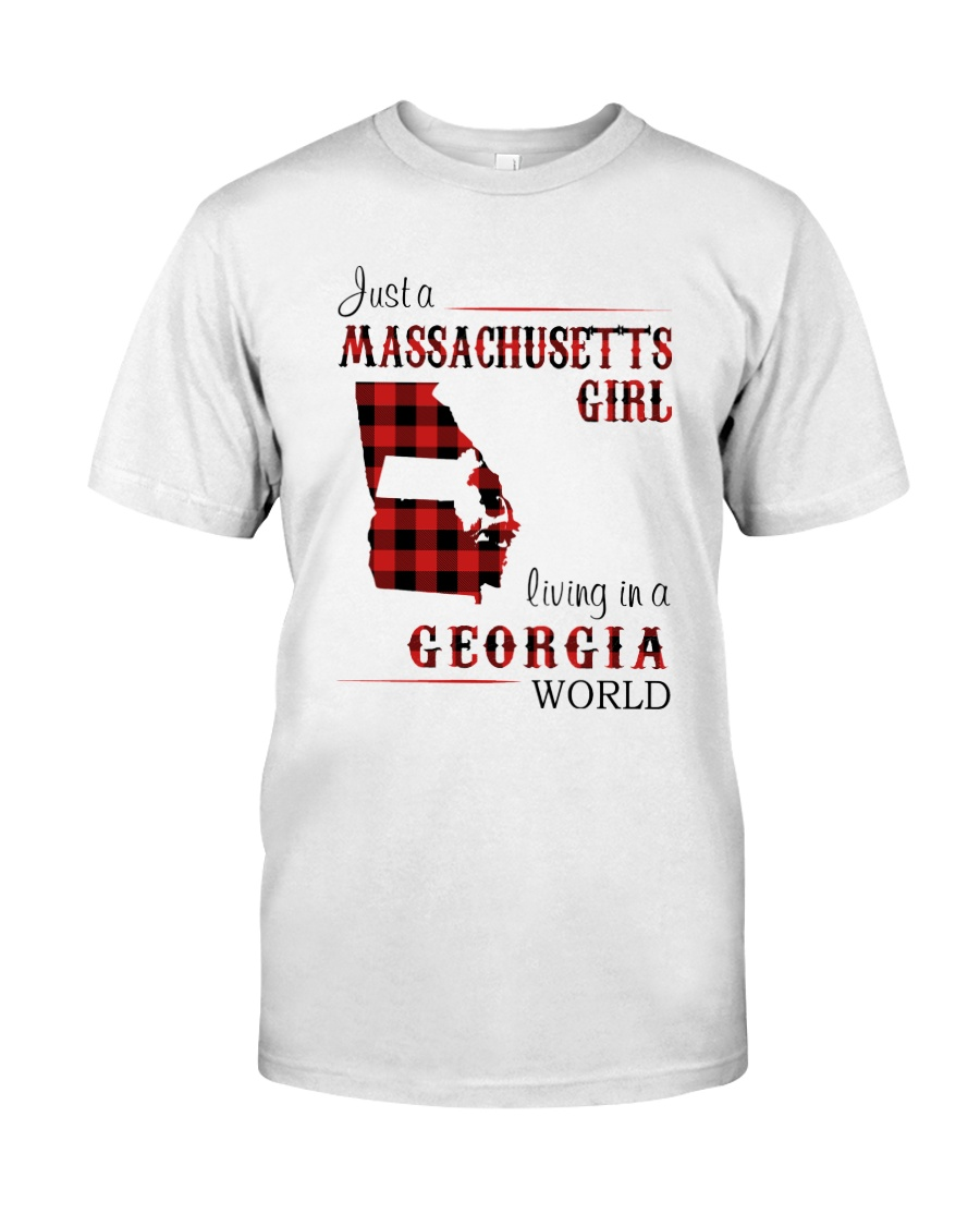 MASSACHUSETTS GIRL LIVING IN GEORGIA WORLD Classic T-Shirt