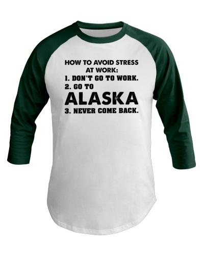 GO TO ALASKA TO AVOID STRESS