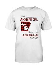 MICHIGAN GIRL LIVING IN ARKANSAS WORLD Classic T-Shirt front