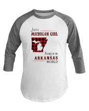 MICHIGAN GIRL LIVING IN ARKANSAS WORLD Baseball Tee thumbnail