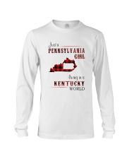 PENNSYLVANIA GIRL LIVING IN KENTUCKY WORLD Long Sleeve Tee thumbnail