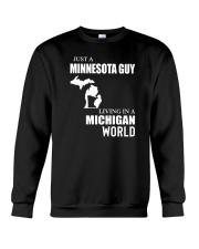 JUST A MINNESOTA GUY LIVING IN MICHIGAN WORLD Crewneck Sweatshirt thumbnail